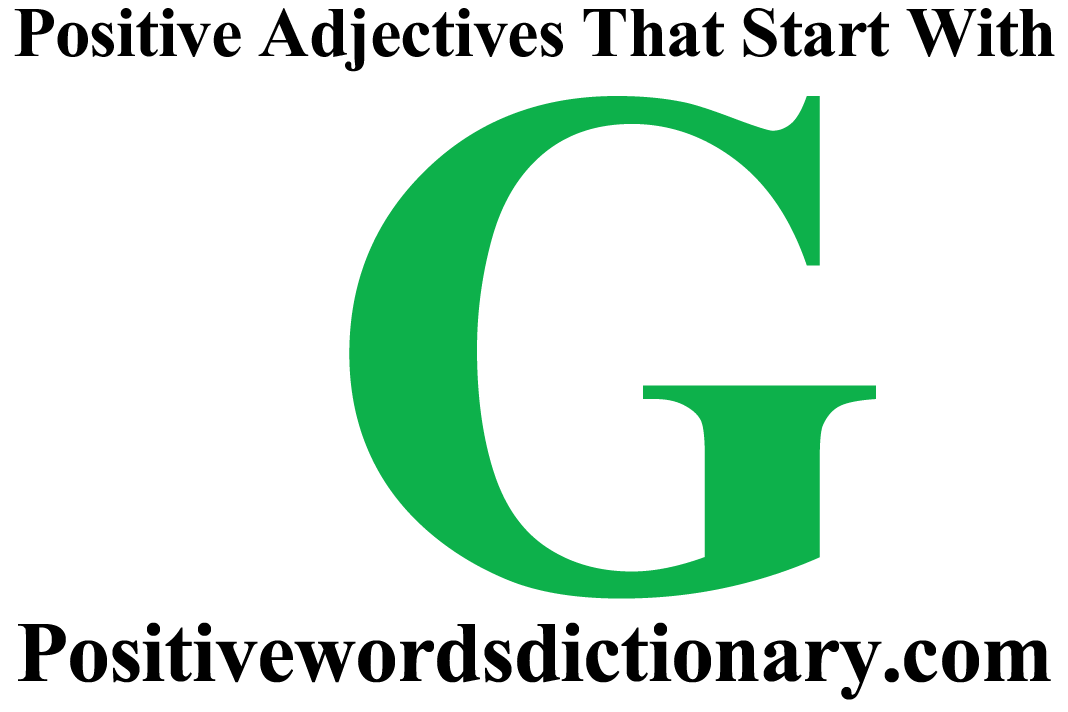 Adjectives positive adjectives that start with g positive adjectives