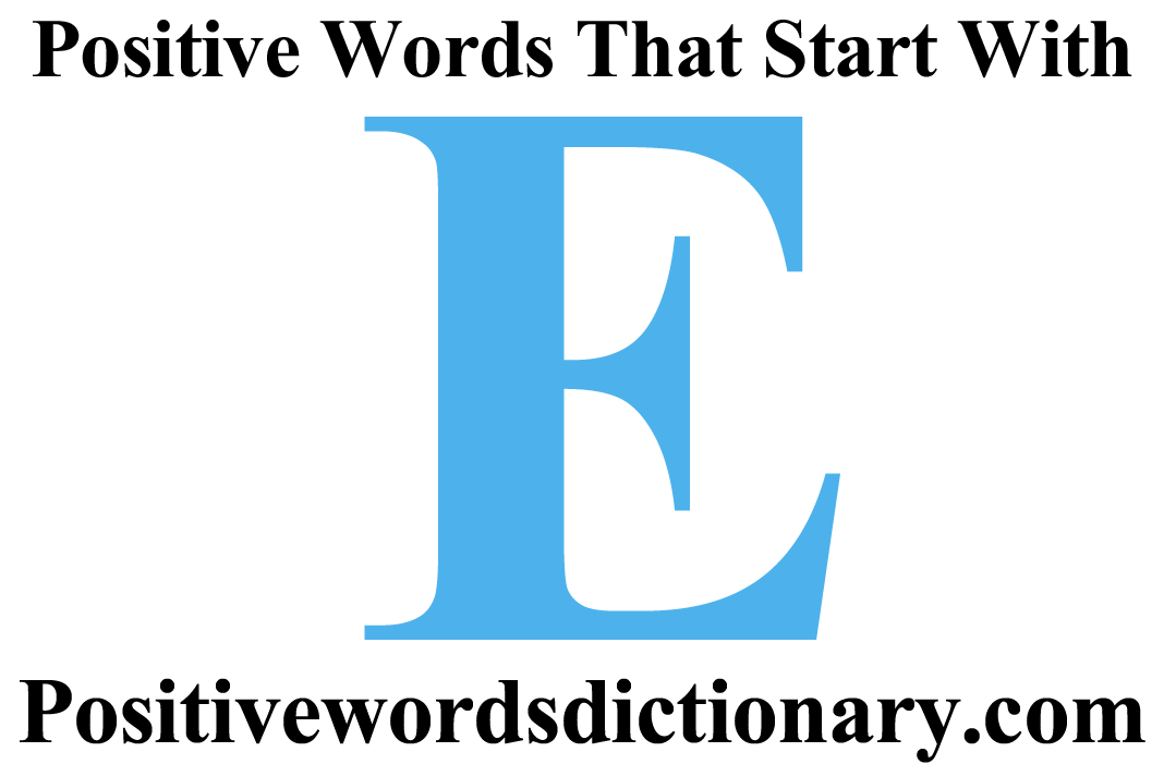 Positive Words That Start With E Positive Words Starting With E