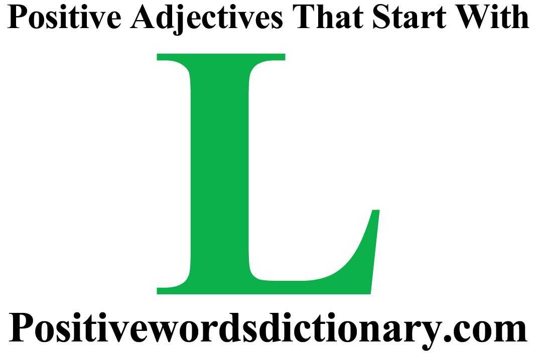 Positive adjectives that start with L | Good adjectives