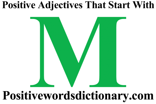 Adjectives positive adjectives that start with m positive adjectives
