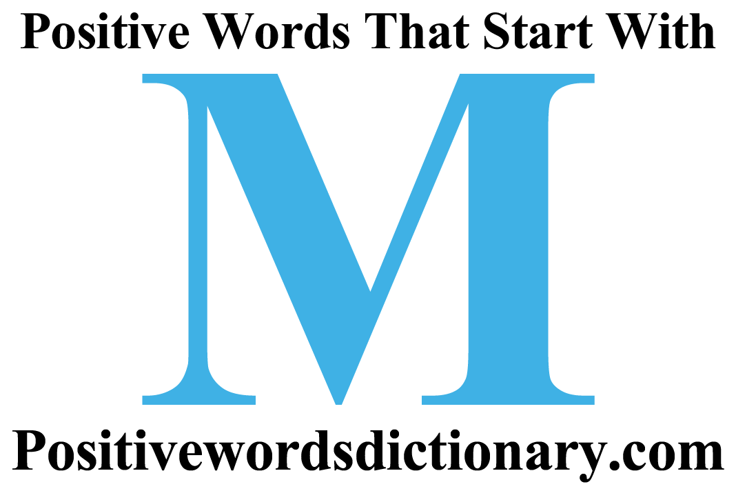 Positive Words That Start With M Positive Words Starting With M