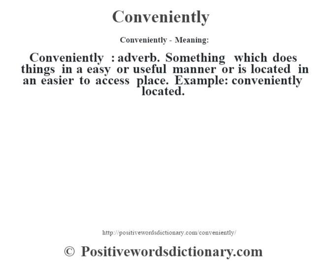 Conveniently