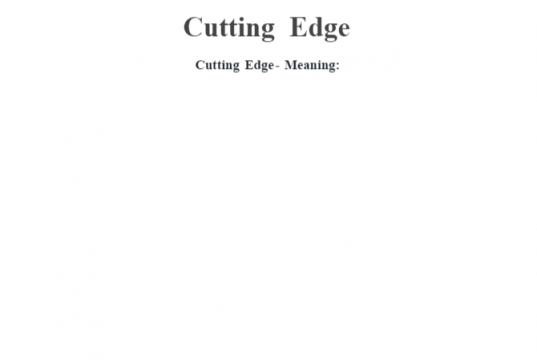 Cutting Edge- Meaning: