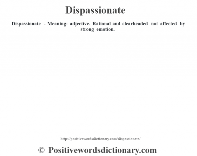 Dispassionate definition | Dispassionate meaning - Positive Words ...