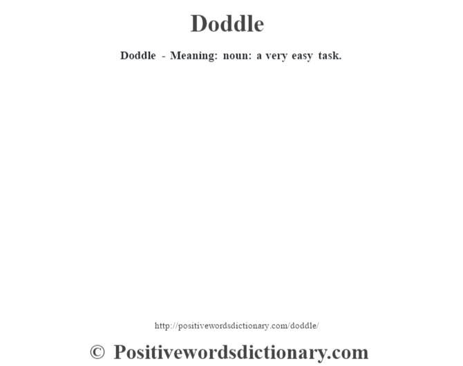 Doddle - Meaning: noun: a very easy task.