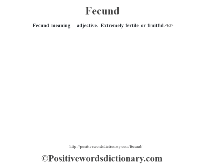 Fecund meaning - adjective. Extremely fertile or fruitful.<h2>