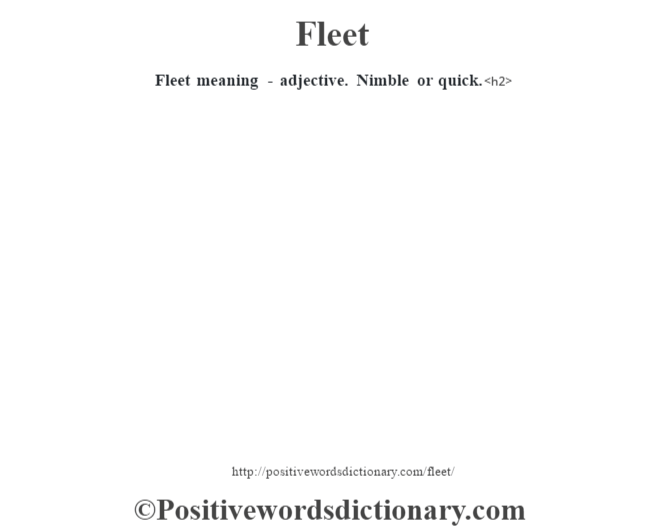 Fleet meaning - adjective. Nimble or quick.<h2>