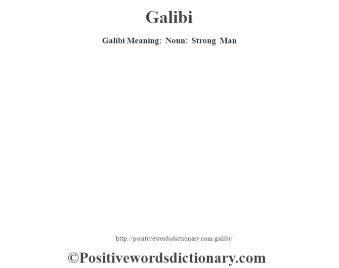 Galibi Meaning: Noun: Strong Man