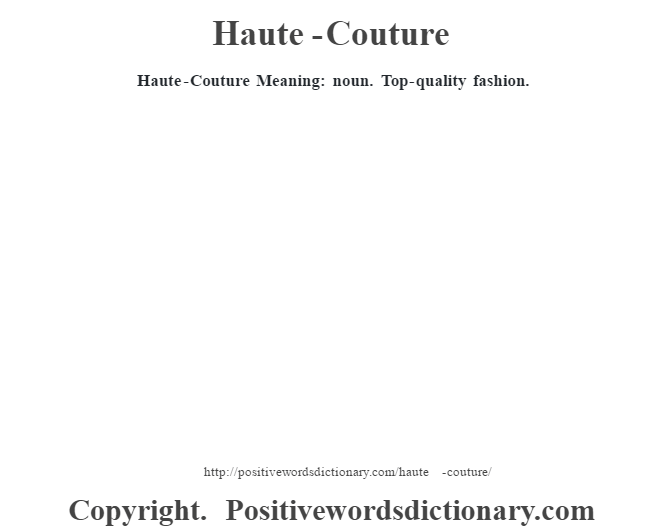 Haute couture definition haute couture meaning for Haute couture definition