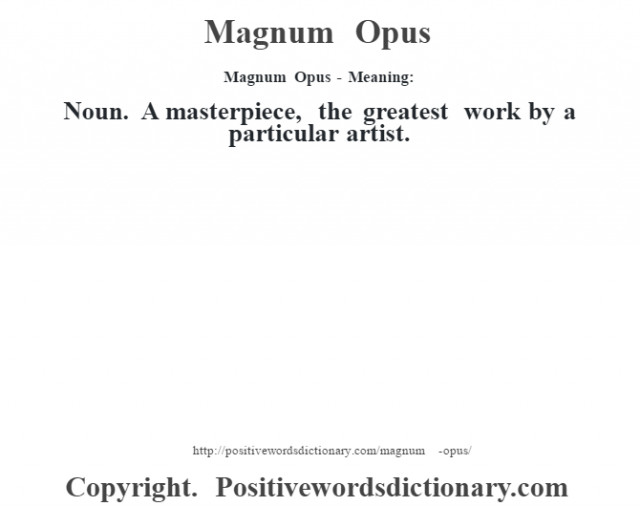 How to write a magnum opus meaning