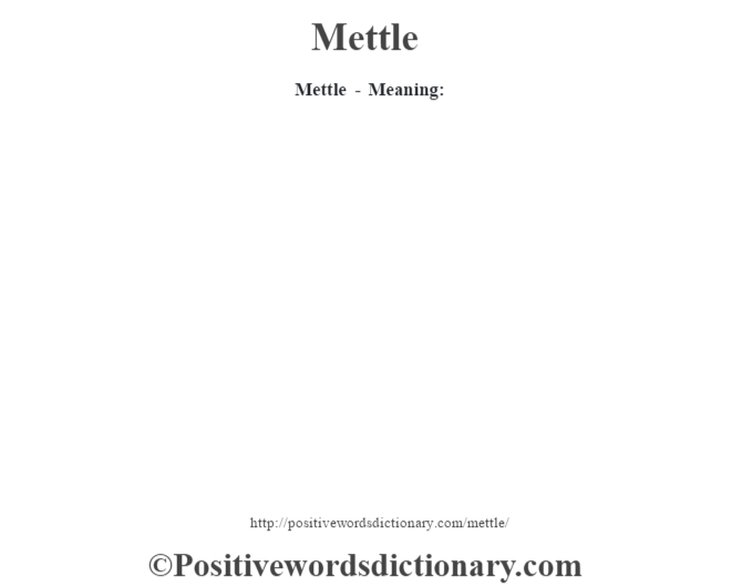 Mettle - Meaning: