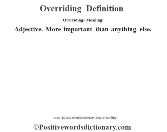 Overriding- Meaning:
