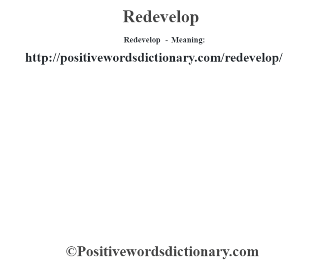 Redevelop - Meaning: