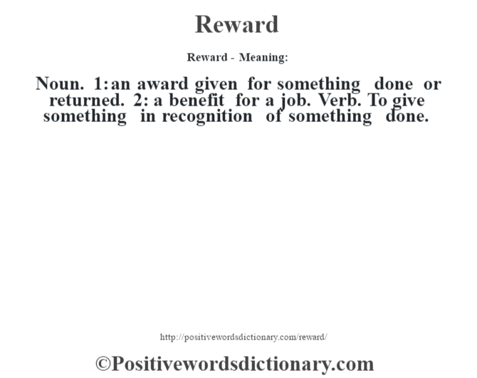Describe the benefits of rewarding positive