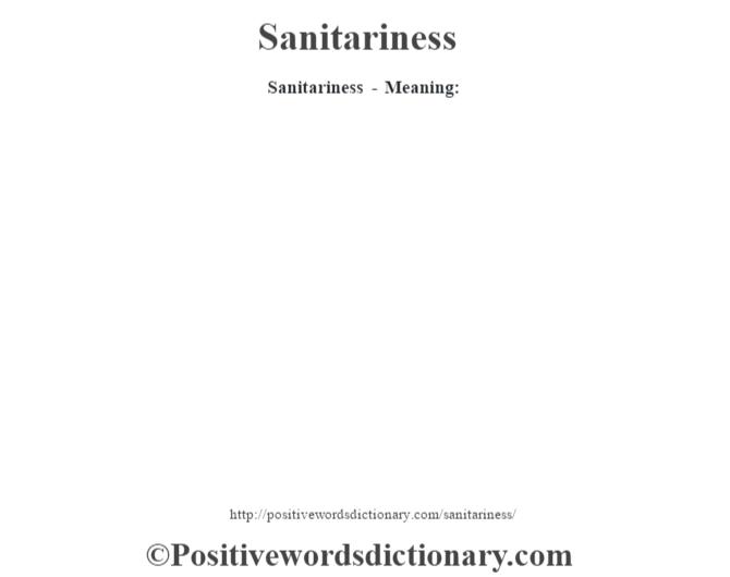 Sanitariness - Meaning:
