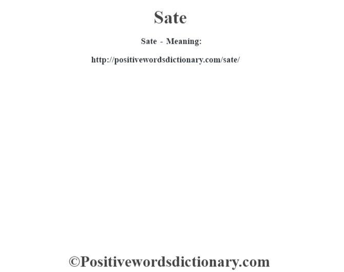 Sate - Meaning: