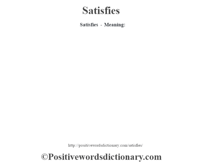 Satisfies - Meaning:
