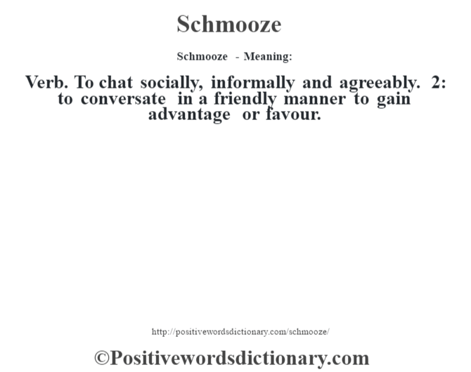 Schmooze - Meaning:
