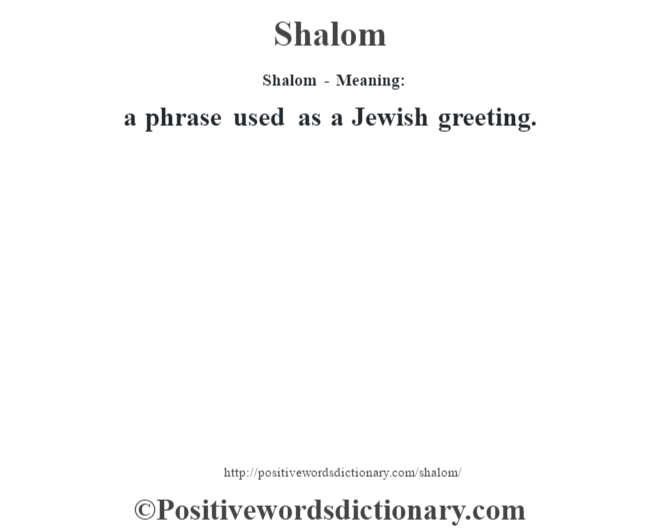 Shalom definition shalom meaning positive words dictionary shalom meaning a phrase used as a jewish greeting m4hsunfo