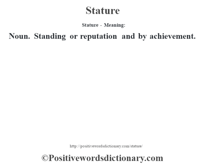 Stature definition | Stature meaning - Positive Words Dictionary