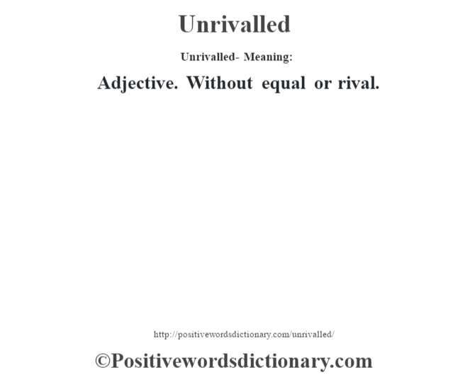 Unrivalled- Meaning: