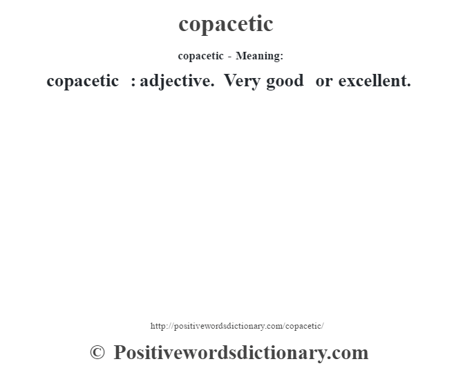 copacetic- Meaning:copacetic  : adjective. Very good or excellent.