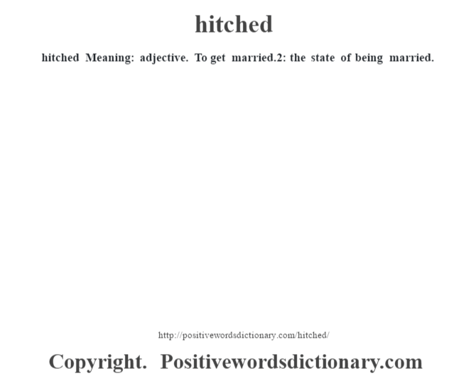 hitched definition | hitched meaning - Positive Words Dictionary