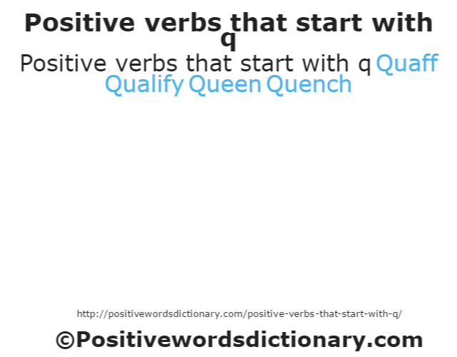 Positive verbs that start with q
