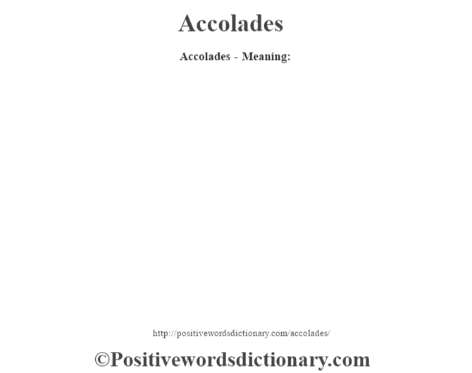 Accolades- Meaning:
