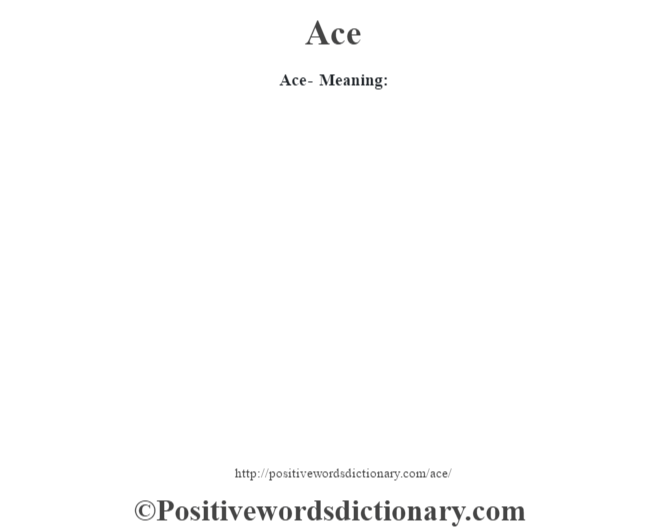 Ace- Meaning: