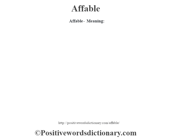 Affable- Meaning: