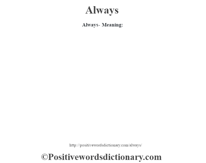 Always- Meaning: