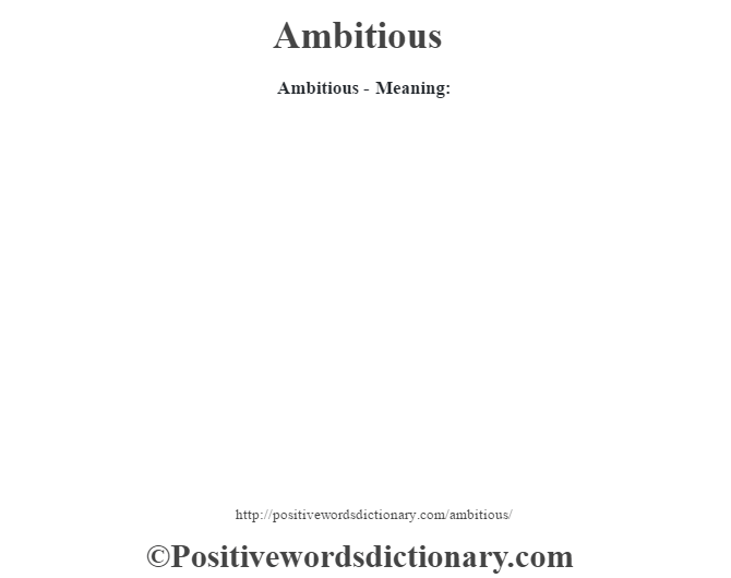 Ambitious- Meaning: