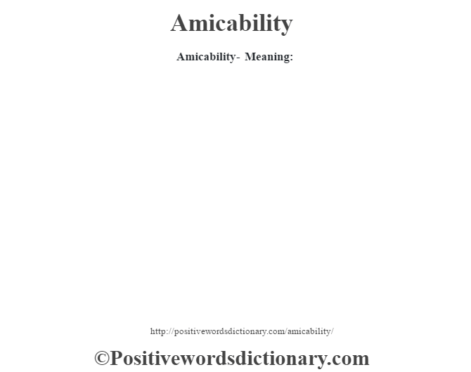 Amicability- Meaning: