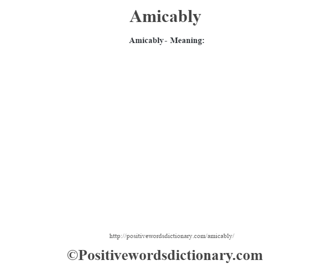 Amicably- Meaning: