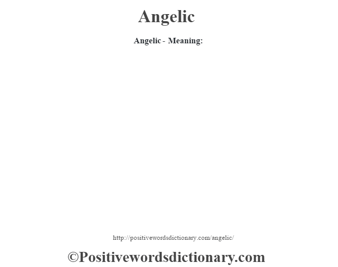 Angelic- Meaning:
