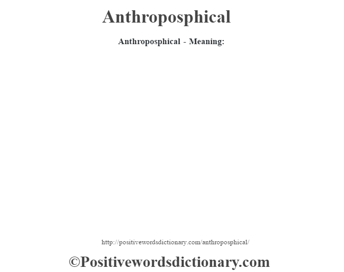 Anthroposphical- Meaning: