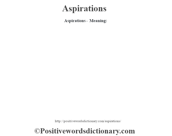 Aspirations- Meaning: