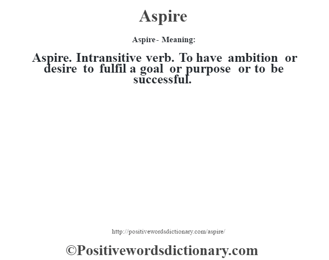 Aspire- Meaning:
