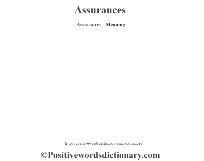 Assurances- Meaning: