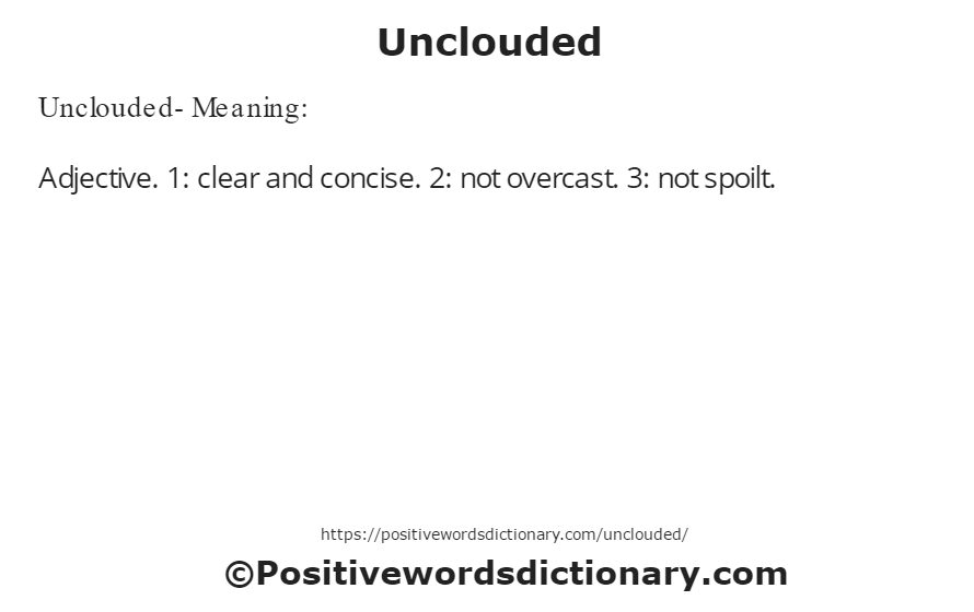 Unclouded- Meaning: